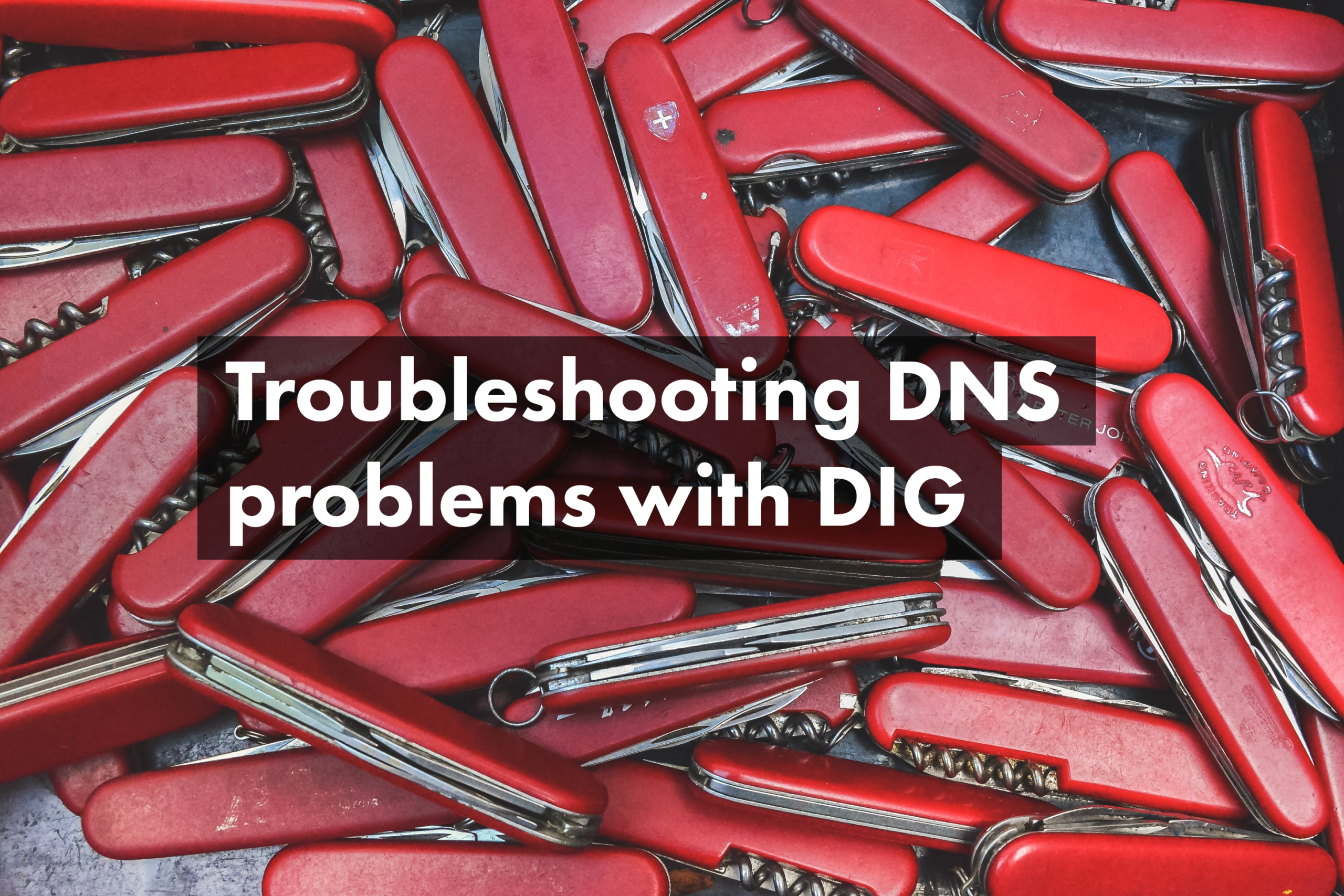 Troubleshooting DNS problems with DIG
