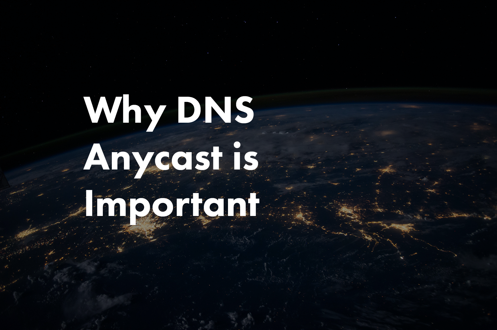 Why DNS Anycast is Important
